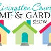 Don't miss out on your chance to participate in the Livingston County Home & Garden Show